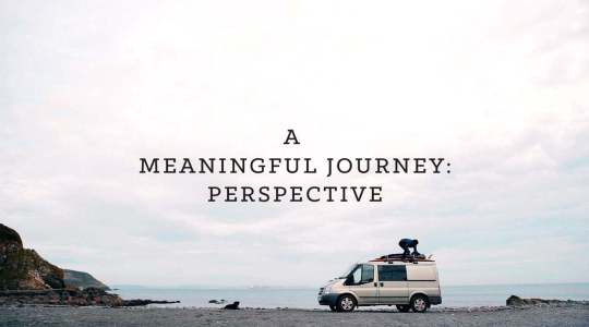 A Meaningful Journey - Perspective